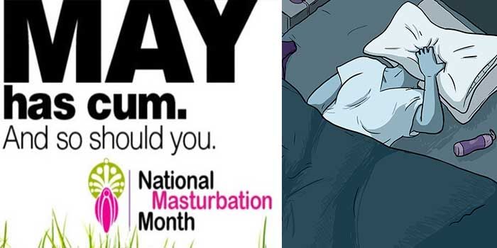 May Masturbation Month: Feel Free To Do You, Boo!