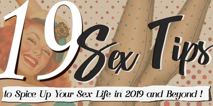 19 Sex Tips To Spice Up Your Sex Life